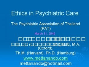 Ethics in Psychiatric Care The Psychiatric Association of