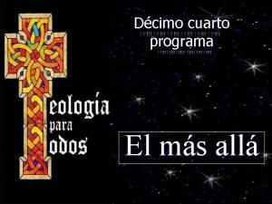 Dcimo cuarto programa El ms all Vive siempre