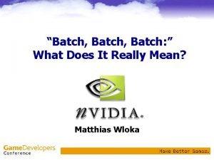 Batch Batch What Does It Really Mean Matthias