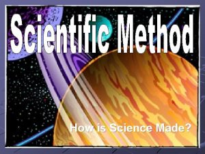 How is Science Made Observation 1 Observation See