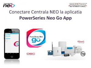 Conectare Centrala NEO la aplicatia Power Series Neo
