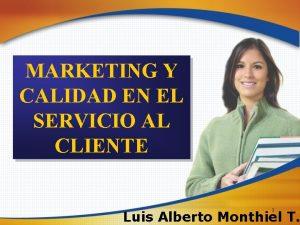MARKETING Y CALIDAD EN EL SERVICIO AL CLIENTE