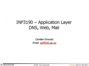 INF 3190 Application Layer DNS Web Mail Carsten