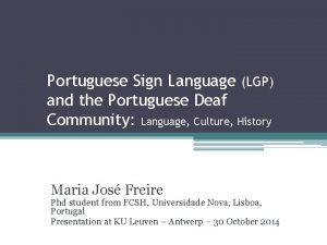 Portuguese Sign Language LGP and the Portuguese Deaf