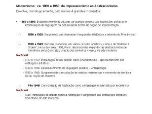 Modernismo ca 1860 a 1950 do Impressionismo ao