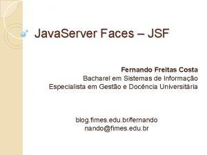 Java Server Faces JSF Fernando Freitas Costa Bacharel
