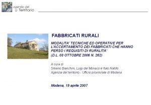 FABBRICATI RURALI MODALITA TECNICHE ED OPERATIVE PER LACCERTAMENTO