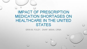 IMPACT OF PRESCRIPTION MEDICATION SHORTAGES ON HEALTHCARE IN
