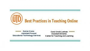 Best Practices in Teaching Online Darren Crone Assistant
