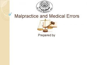Malpractice and Medical Errors Prepared by Introduction Malpractice