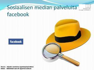 Sosiaalisen median palveluita facebook Kiravo kirjasto avoimena oppimisympristn