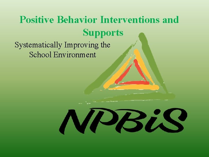 Positive Behavior Interventions and Supports Systematically Improving the