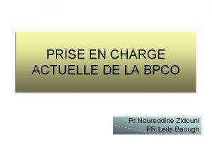 PRISE EN CHARGE ACTUELLE DE LA BPCO Pr