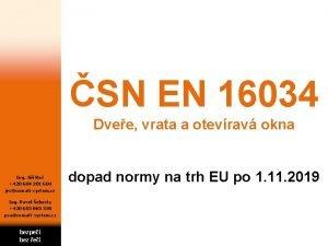 SN EN 16034 Dvee vrata a otevrav okna