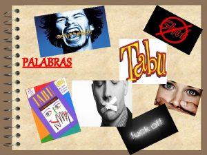 PALABRAS 1 Definicin campos semnticos Palabras consideradas peligrosas