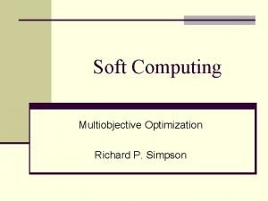 Soft Computing Multiobjective Optimization Richard P Simpson A