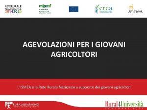 AGEVOLAZIONI PER I GIOVANI AGRICOLTORI LISMEA e la