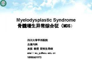 Myelodysplastic Syndrome MDS email wuyuscu edu cn 18980601973