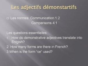 Les adjectifs dmonstartifs Les normes Communication 1 2