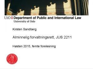 Kirsten Sandberg Alminnelig forvaltningsrett JUS 2211 Hsten 2015