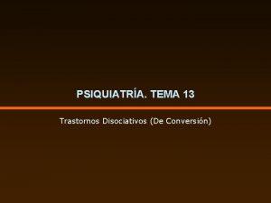 PSIQUIATRA TEMA 13 Trastornos Disociativos De Conversin CHARCOT