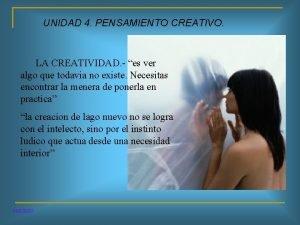 UNIDAD 4 PENSAMIENTO CREATIVO LA CREATIVIDAD es ver