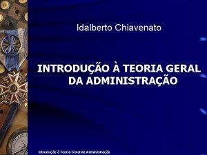 Idalberto Chiavenato INTRODUO TEORIA GERAL DA ADMINISTRAO Introduo