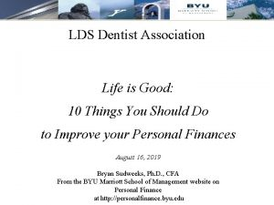 LDS Dentist Association Life is Good 10 Things