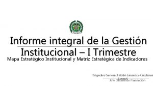 Informe integral de la Gestin Institucional I Trimestre