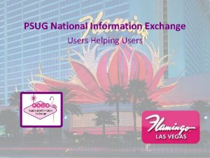 PSUG National Information Exchange Users Helping Users slides