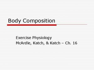 Body Composition Exercise Physiology Mc Ardle Katch Katch