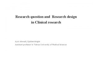Research question and Research design in Clinical research