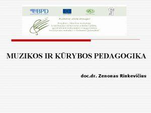 MUZIKOS IR KRYBOS PEDAGOGIKA doc dr Zenonas Rinkeviius