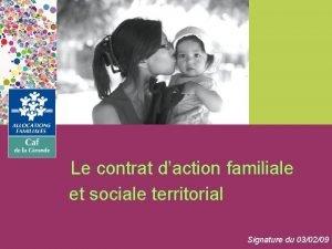 Le contrat daction familiale et sociale territorial Signature