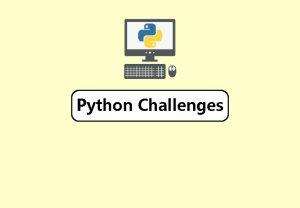 Python Challenges Python Challenge 1 Write a program
