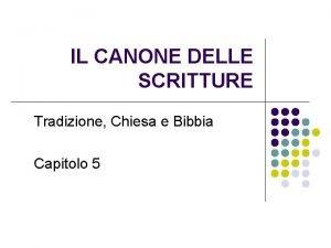 IL CANONE DELLE SCRITTURE Tradizione Chiesa e Bibbia