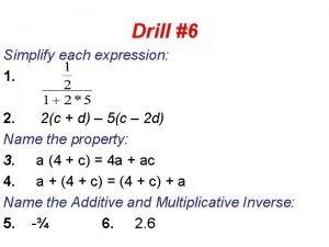 Drill 6 Simplify each expression 1 2 2c