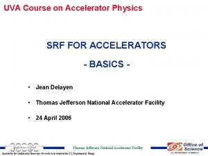 UVA Course on Accelerator Physics SRF FOR ACCELERATORS