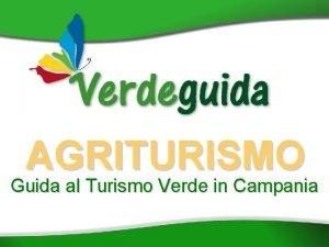 AGRITURISMO Guida al Turismo Verde in Campania Verde