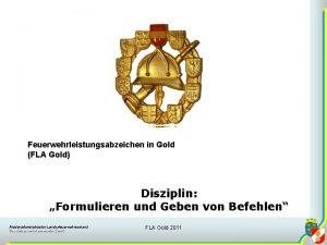 Feuerwehrleistungsabzeichen in Gold FLA Gold Disziplin Formulieren und