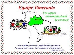 Equipe Itinerante Manaus Um espao interinstitucional de servios