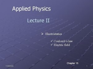 Applied Physics Lecture II Electrostatics Coulombs law Electric