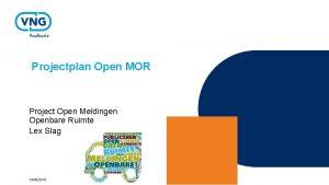 Projectplan Open MOR Project Open Meldingen Openbare Ruimte