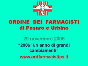 ORDINE DEI FARMACISTI di Pesaro e Urbino 29