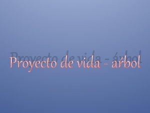 Proyecto de vida rbol 4 5 3 6