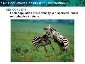 14 3 Population Density And Distribution KEY CONCEPT