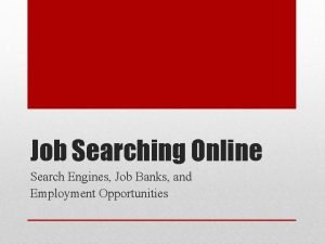 Job Searching Online Search Engines Job Banks and