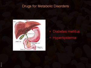 Drugs for Metabolic Disorders Diabetes mellitus BIMM 118