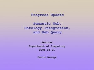 Progress Update Semantic Web Ontology Integration and Web
