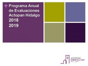 Programa Anual de Evaluaciones Actopan Hidalgo 2018 2019